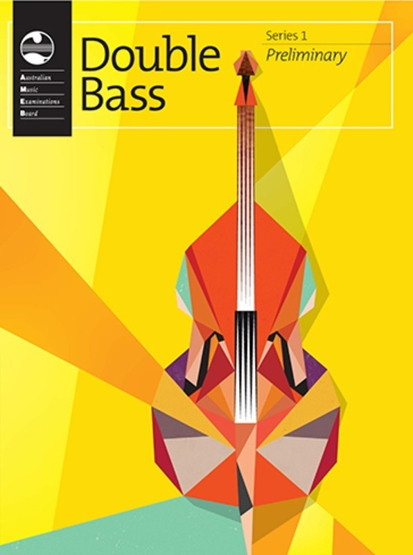 AMEB DOUBLE BASS PRELIMINARY SERIES 1